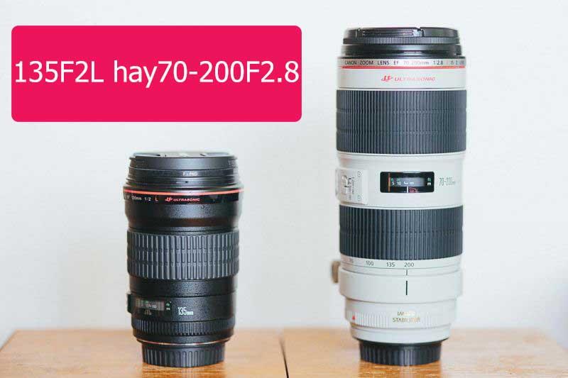 Nên chọn lens 135F2 hay 70-200F/2.8