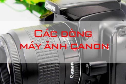 Tìm hiểu các dòng máy ảnh của canon