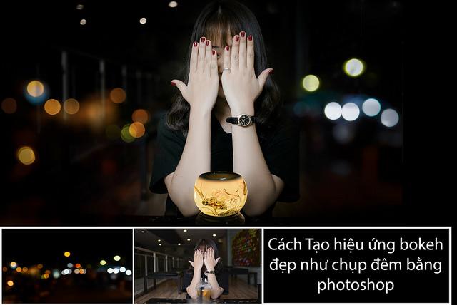 Cách tạo hiệu ứng bokeh đẹp bằng photoshop