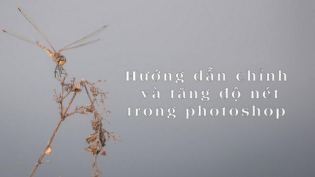 Cách cứu nét và tăng độ nét ảnh bằng photoshop