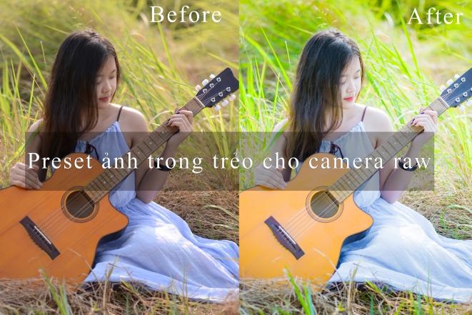 Chia sẻ preset camera raw chỉnh ảnh cực đẹp