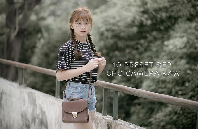 10 preset chỉnh màu ảnh đẹp nhất cho camera raw