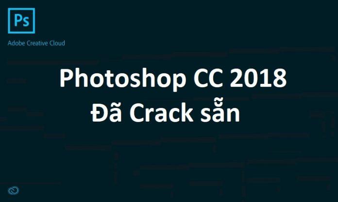 Tải photoshop cc 2018 full crack vĩnh viễn cho windows