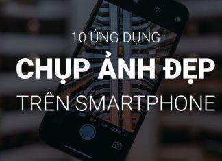 10 ứng dụng chụp ảnh siêu đẹp trên Smart phone