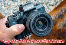 Những chiếc máy ảnh nào là thích hợp nhất cho người mới bắt đầu trong năm 2019?