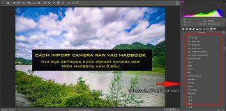 Cách import preset camera raw trên Macbook | Thư mục Settings chứa preset camera raw macbook nằm ở đâu ?