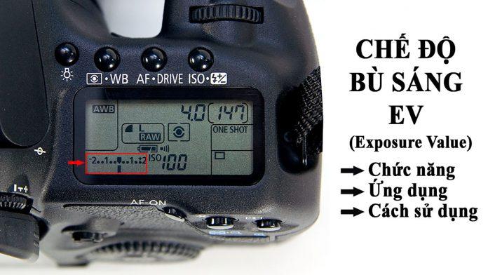 Chế độ EV là gì ? Chức năng trường của bù sáng EV thế nào khi chụp ảnh