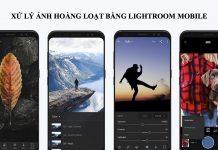 Xử lý ảnh hàng lọat bằng Lightroom