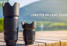 Lens fix là gì, lens zoom là gì
