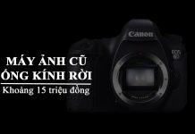Máy ảnh cũ ngon bổ rẻ giá 15 triệu đồng