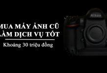 Máy ảnh cũ chụp ảnh dịch vụ 30 triệu đồng