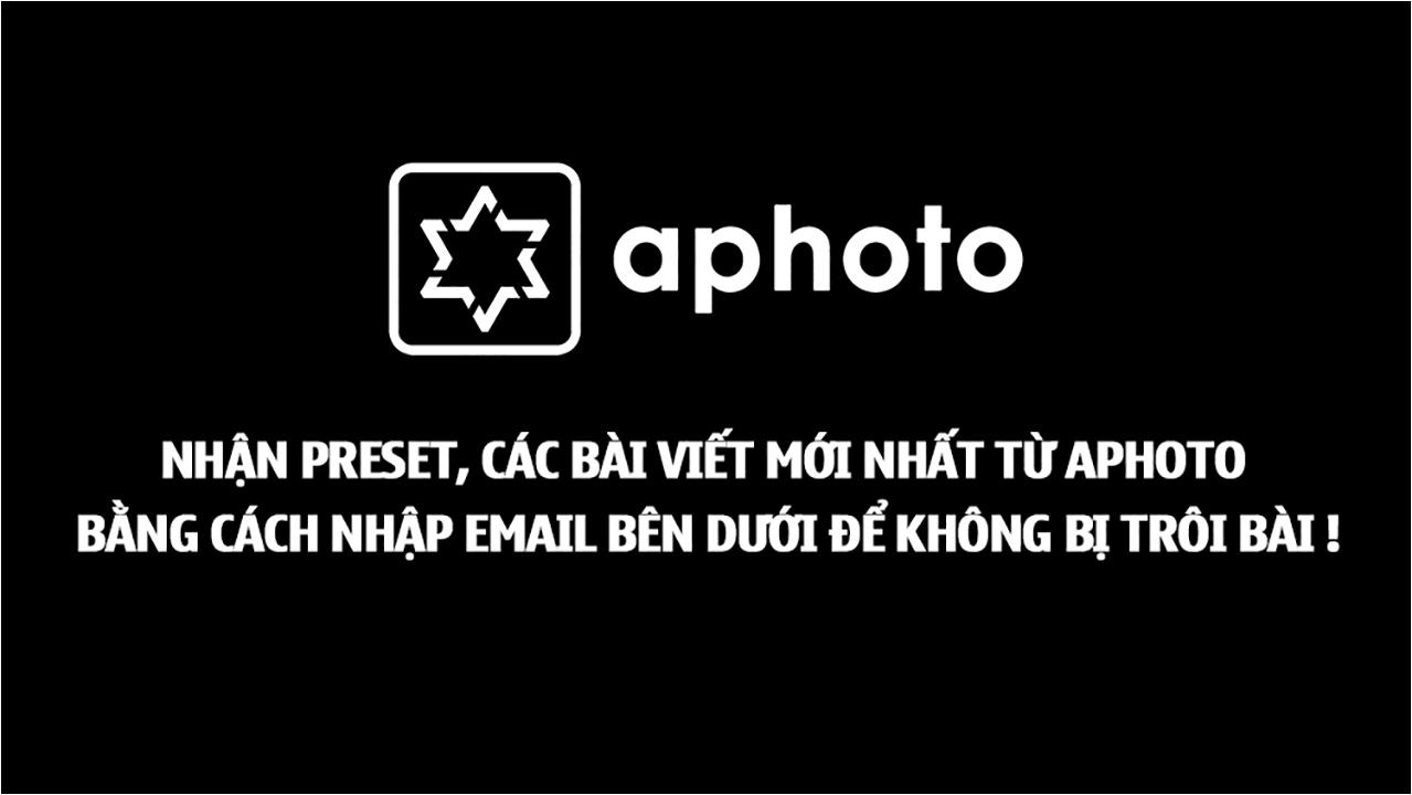 Đăng ký nhận bài viết mới của Aphoto qua Email