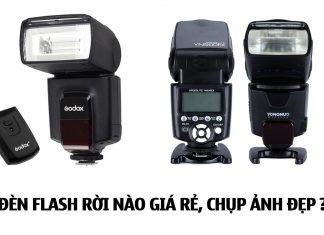 Tổng hợp các đèn flash rời ngon bổ rẻ