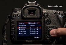 Cách setup, cài đặt, thiết lập các thông số máy ảnh cơ bản, khi mới mua máy