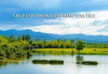 Lý do dùng lens tele chụp ảnh phong cảnh. Ảnh phong cảnh không phải luôn là lens góc rộng