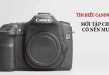Đánh giá nhanh máy ảnh Canon 50D. Có nên mua Canon 50D tập chụp ở thời điểm hiện tại