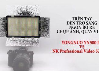 Trên tay Yongnuo YN300III - Đèn trợ sáng hỗ trợ chụp ảnh, quay video, livestream giá rẻ