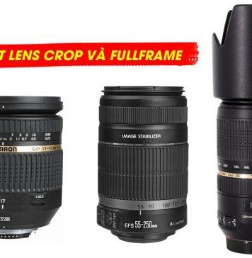 Cách phân biệt lens Crop và FullFrame các hãng Canon Nikon Sony Sigma Tamron