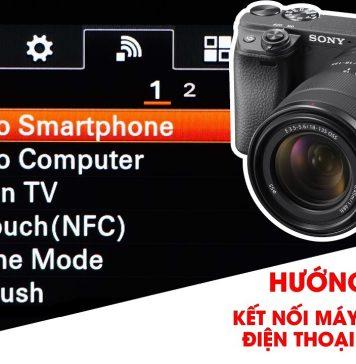 Kết nối điện thoại với máy ảnh Sony