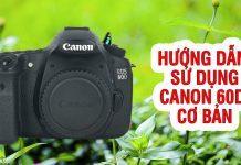 Hướng dẫn sử dụng Canon 60D